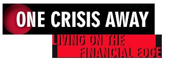 One Crisis Away